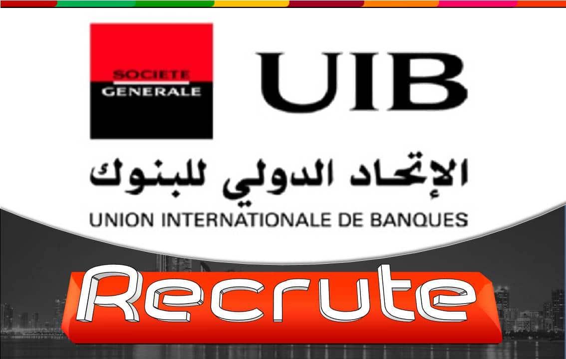 L'union internationale de Banques – UIB – recrute